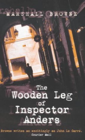 The Wooden Leg of Inspector Anders (0743403916) by Marshall [cover design by Alex Snellgrove] Browne