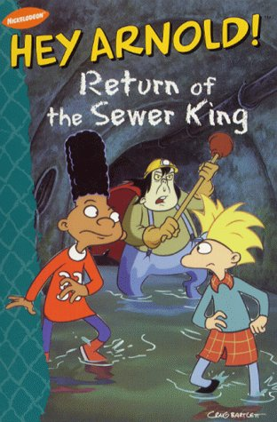9780743404099: Return of the Sewer King (Hey Arnold!)