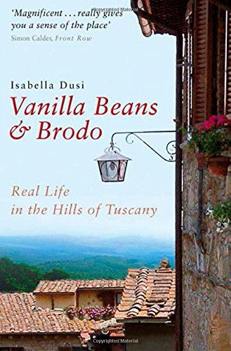 9780743404112: Vanilla Beans And Brodo: Real Life in the Hills of Tuscany