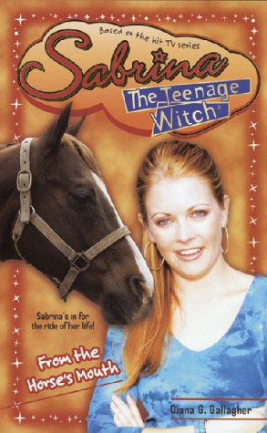 9780743404228: From the Horse's Mouth (Sabrina, the Teenage Witch)