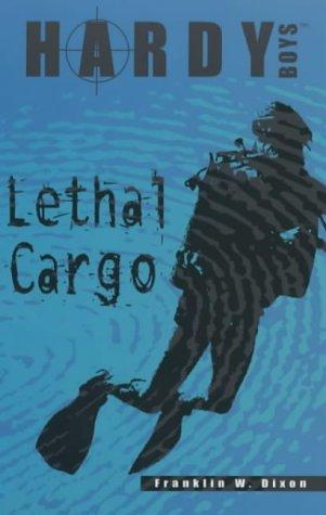 Lethal Cargo (Hardy Boys) (9780743404303) by Franklin W. Dixon