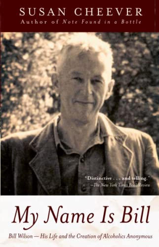 9780743405911: My Name Is Bill: Bill Wilson: His Life And The Creation Of Alcoholics Anonymous
