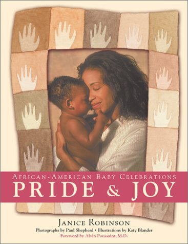 Pride and Joy: African-American Baby Celebrations: Robinson, Janice