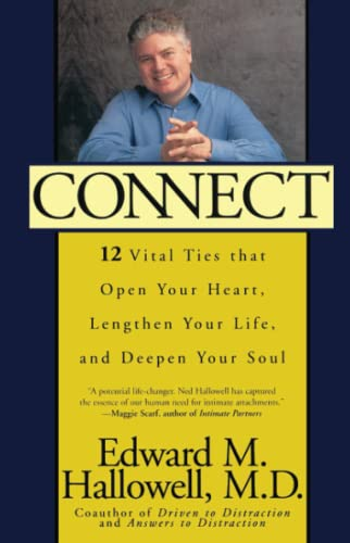 9780743406215: Connect: 12 Vital Ties That Open Your Heart, Lengthen Your Life, and Deepen Your Soul (New York)