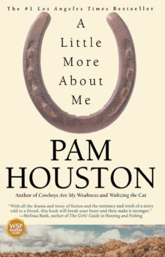 A Little More About Me: Pam Houston