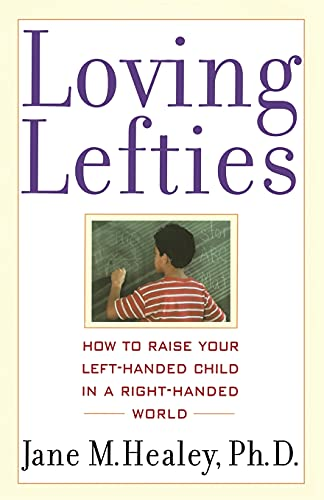 9780743407502: Loving Lefties: How to Raise Your Left-Handed Child in a Right-Handed World