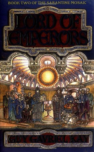 9780743408257: Lord of Emperors (The Sarantine mosaic)