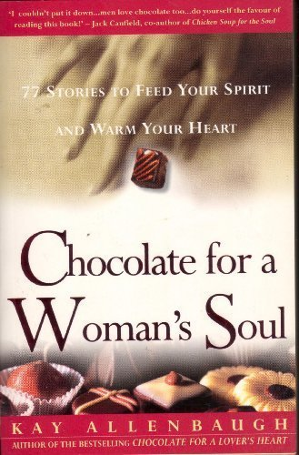 9780743408301: Chocolate for a Woman's Soul: 77 Stories to Feed Your Spirit and Warm Your Heart