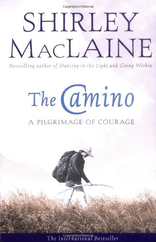 9780743409216: The Camino: A Pilgrimage Of Courage