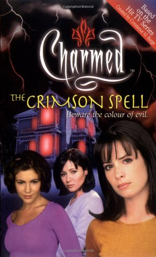 9780743409278: The Charmed: The Crimson Spell: Beware the Colour of Evil