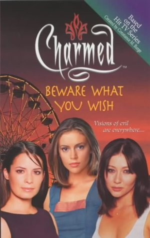 Beware What You Wish (Charmed): Constance M. Burge Diana G. Gallagher