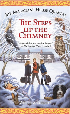 9780743410014: The Steps Up the Chimney (Magician's House Quartet)