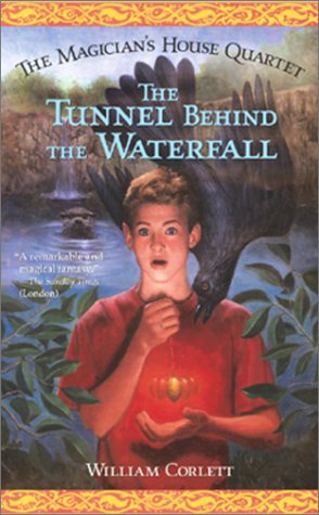 9780743410038: The Tunnel Behind the Waterfall (The Magician's House Quartet, 3)