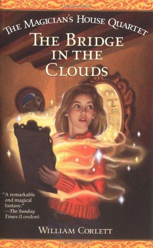 9780743410045: The Bridge in the Clouds (Magician's House Quartet)