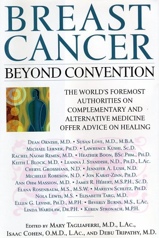 9780743410113: Breast Cancer: Beyond Convention: The World's Foremost Authorities on Complementary and Alternative Medicine Offer Advice on Healing