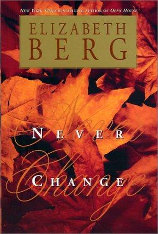 NEVER CHANGE: Berg, Elizabeth