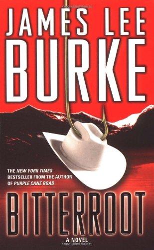 Bitterroot: Burke, James Lee;