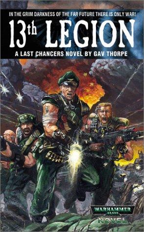 Last Chancers #1 - 13th Legion (Warhammer: Gav Thorpe