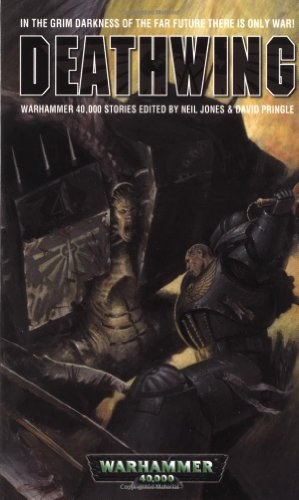 Deathwing (Warhammer 40,000 Novels): David Pringle (Editor)