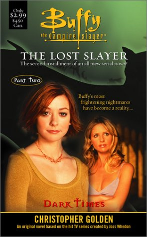 Dark Times (Buffy the Vampire Slayer : The Lost Slayer Part Two)