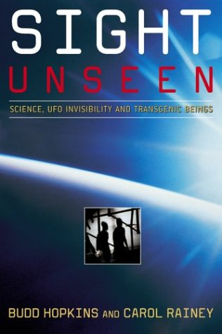 9780743412186: Sight Unseen: Science, UFO Invisibility, and Transgenic Beings