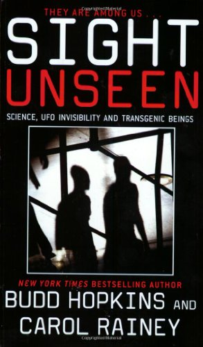 9780743412193: Sight Unseen: Science, UFO Invisibility and Transgenic Beings