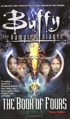 9780743412414: The Book of Fours: A Historie of the Four Slayers This Being Their First Adventure (Buffy the Vampire Slayer)