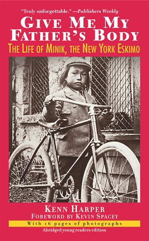 9780743412575: Give Me My Father's Body: The Life of Minik, the New York Eskimo