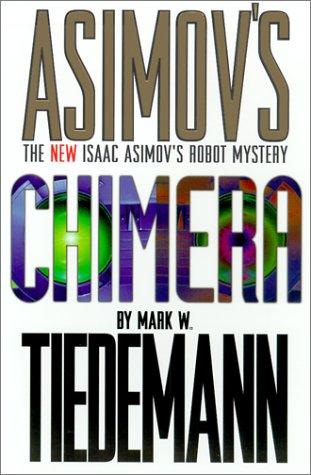 9780743412971: Chimera (Isaac Asimov's Robot Mystery)