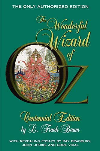 The Wizard of Oz: Centennial Edition (100th Anniversary Edition)