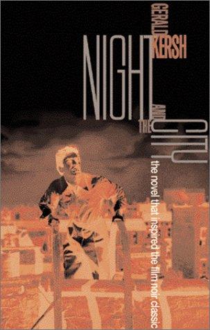 Night and the City: Kersh, Gerald