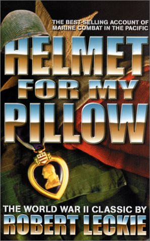 9780743413077: Helmet for My Pillow: The True, Incredible Story of the US Marines in World War II (Military History (Ibooks))