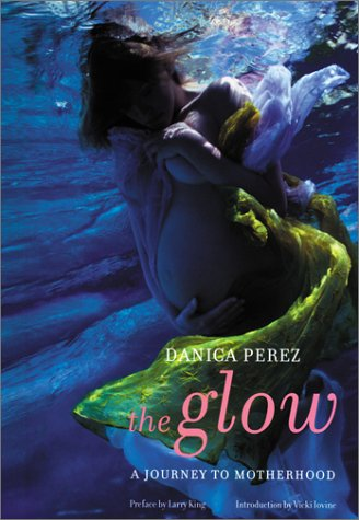 The Glow: A Journey to Motherhood: Danica Perez