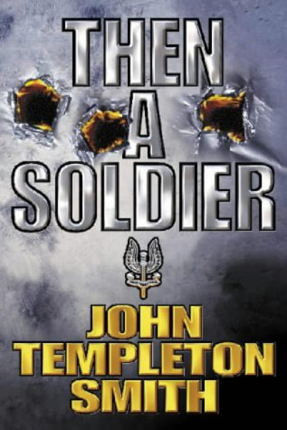 9780743415330: Then a Soldier