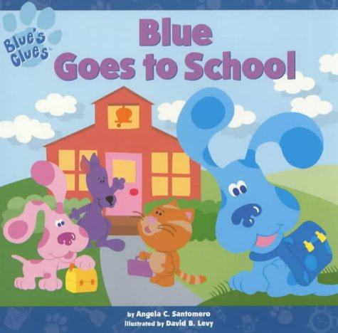 9780743415545: Blue Goes to School (Blue's Clues)