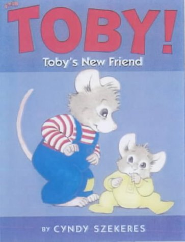 Toby's New Friend (0743415965) by Cyndy Szekeres