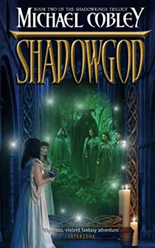Shadowgod (Shadowkings Trilogy): Cobley, Michael