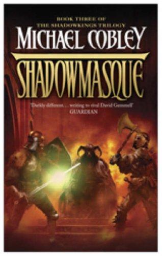 Shadowmasque (Shadowkings Trilogy): Cobley, Michael