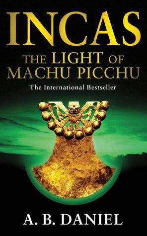 9780743416061: Incas: The Light of Machu Picchu