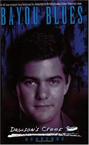 9780743416955: Bayou Blues (Dawson's Creek Suspense Trilogy)