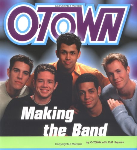 Making The Band Otown (ABC-TV Docudrama Series): Squires, K.M.