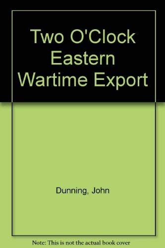 9780743417259: Two O'Clock Eastern Wartime Export