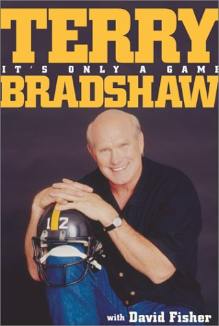 It's Only a Game: Bradshaw, Terry