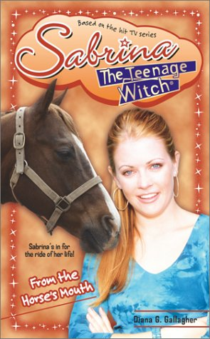 9780743418119: From the Horse's Mouth (Sabrina The Teenage Witch)