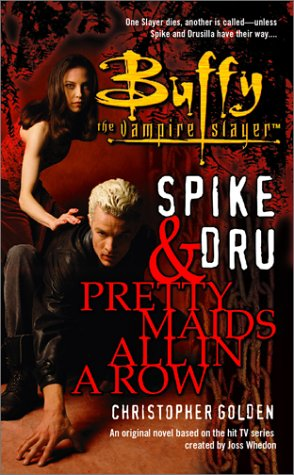 9780743418928: Spike and Dru: Pretty Maids All in a Row (Buffy the Vampire Slayer (Pocket Paperback Unnumbered))