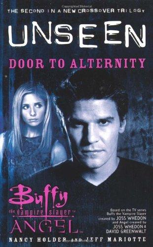 Buffy the Vampire Slayer/Angel Unseen: Door to Alternity Bk. 2 (Buffy the Vampire Slayer S.)