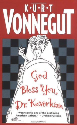 God Bless You, Dr. Kevorkian: Kurt Vonnegut Jr.