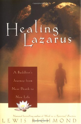 9780743422604: Healing Lazarus: A Buddhist's Journey from Near Death to New Life