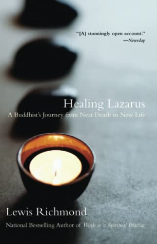 9780743422611: Healing Lazarus: A Buddhist's Journey from Near Death to New Life