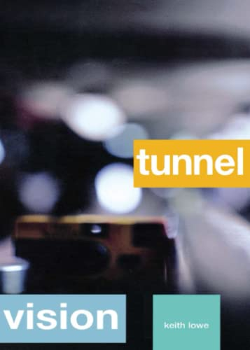 Tunnel Vision: Lowe, Keith